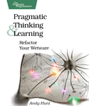 Cover of Pragmatic Thinking and Learning: Refactor Your Wetware
