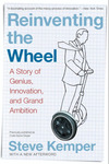 Cover of Reinventing the Wheel: A Story of Genius, Innovation, and Grand Ambition