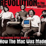 Cover of Revolution in The Valley: The Insanely Great Story of How The Mac Was Made