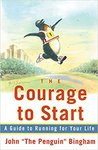 Cover of The Courage To Start: A Guide To Running for Your Life