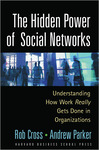 Cover of The Hidden Power of Social Networks: Understanding How Work Really Gets Done in Organizations