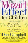 Cover of The Mozart Effect for Children: Awakening Your Child's Mind, Health, and Creativity with Music